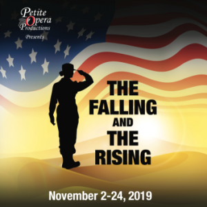 "The Falling and The Rising Petite Opera Productions show graphic. This exciting new American opera that centers around a strong female hero known only as ""Soldier"". After sending a video message home on the eve of her daughter's thirteenth birthday, our soldier is severely wounded by a roadside IED. Doctors quickly place her in an induced coma to help minimize the extensive trauma to her brain. We follow as the soldier makes an arduous journey through a coma-induced dreamscape punctuated by the lives of fellow services members, each on their own individual journey toward healing and home. Together, they must move toward clarity, comfort, consciousness, and communal hope during a time of adversity. Created in hopes of capturing the indomitable spirit of our U.S. military veterans and to shed light on the inspirational power of their often overlooked stories, The Falling and The Rising is a story of family, service, and sacrifice inside a period of great uncertainty."
